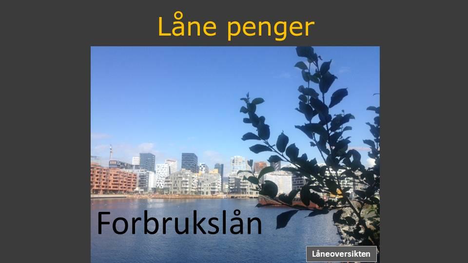 Låne penger skrevet i gul skrift over bilde av Bjørvika en solskinnsdag sett fra Sørenga kanten og hvor det står Forbrukslån i sjøen.